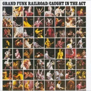 Grand Funk Railroad Caught In The Act Remastered] 01 Footstompin' Music - YouTube